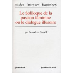 Le Soliloque de la passion féminine ou le dialogue illusoire