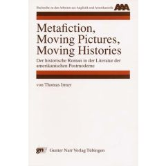 Metafiction, Moving Pictures, Moving Histories