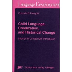 Child Language, Creolization, and Historical Change