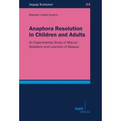 Anaphora Resolution in Children and  Adults