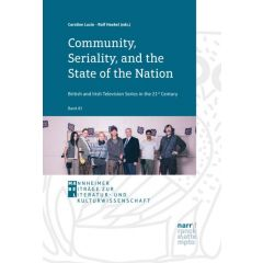 Community, Seriality, and the State of the Nation: British and Irish Television Series in the 21st Century