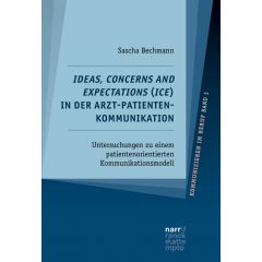 Ideas, Concerns and Expectations (ICE) in der Arzt-Patienten-Kommunikation