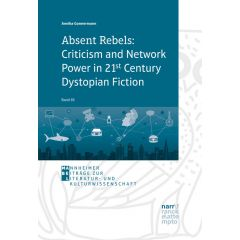 Absent Rebels: Criticism and Network Power in 21st Century Dystopian Fiction