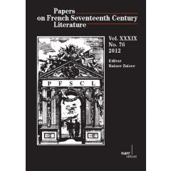 Papers on French Seventeenth Century Literature Vol. XXXIX, No. 76 (2012)