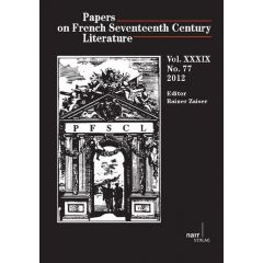 Papers on French Seventeenth Century Literature Vol. XXXIX, No. 77 (2012)