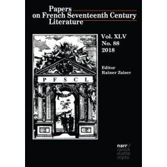 Papers on French Seventeenth Century Literature Vol. XLV (2018), No. 88