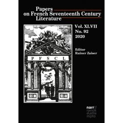 Papers on French Seventeenth Century Literature, Vol. XLVII (2020), No. 92