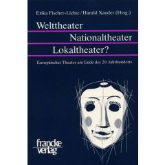 Welttheater - Nationaltheater - Lokaltheater?