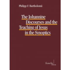 The Johannine Discourses and the Teaching of Jesus in the Synoptics eBook (ePDF)
