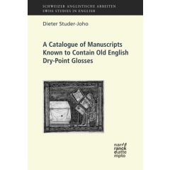 A Catalogue of Manuscripts Known to Contain Old English Dry-Point Glosses