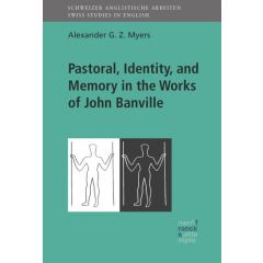 Pastoral, Identity,  and Memory in the Works of John Banville