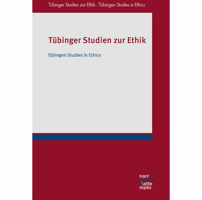 Tübinger Studien zur Ethik - Tübingen Studies in Ethics