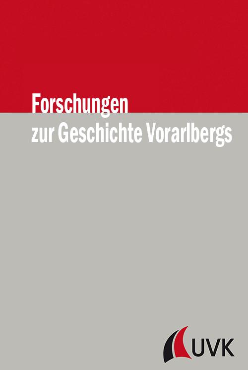 Forschungen zur Geschichte Vorarlbergs