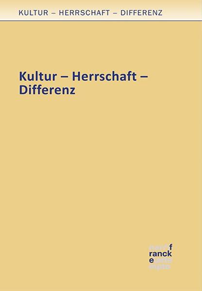 Kultur – Herrschaft – Differenz