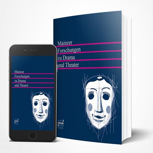 Mainzer Forschungen zu Drama und Theater