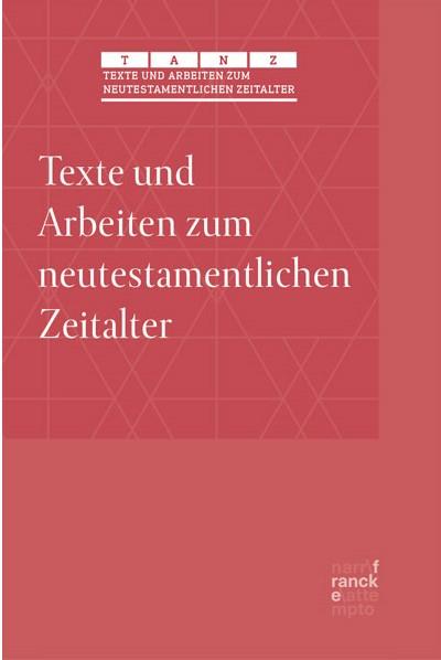 Texte und Arbeiten zum neutestamentlichen Zeitalter